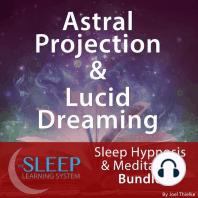 Astral Projection & Lucid Dreaming: Sleep Hypnosis & Meditation Bundle: Sleep Learning System Bundle