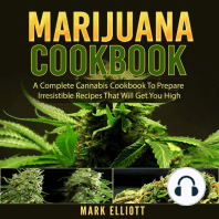 Marijuana Cookbook: A Complete Cannabis Cookbook To Prepare Irresistible Recipes That Will Get You High
