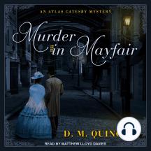 Murder in Mayfair: Atlas Catesby Mysteries, Book 1