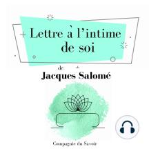 Lettre à l'intime de soi: Collection Jacques Salomé
