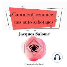 Comment renoncer à nos auto sabotages: Collection Jacques Salomé