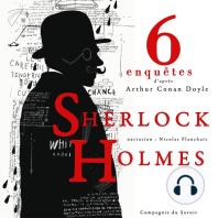6 nouvelles enquêtes de Sherlock Holmes et du Dr Watson