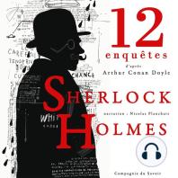 12 nouvelles enquêtes de Sherlock Holmes et du Dr Watson