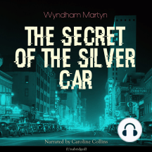 The Secret of the Silver Car: Unabridged