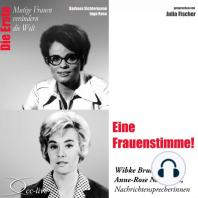 Eine Frauenstimme! Die Nachrichtensprecherinnen Wibke Bruhns & Anne-Rose Neumann