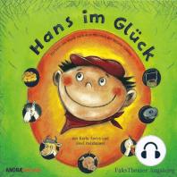 Hans im Glück - Hörbuch mit Musik nach dem Märchen der Brüder Grimm