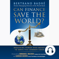 Can Finance Save the World?: Regaining Power over Money to Serve the Common Good