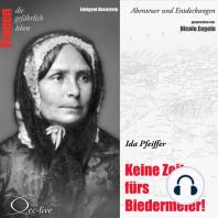 Keine Zeit fürs Biedermeier - Ida Pfeiffer