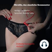 Mireille, das sinnliche Sexmonster