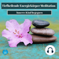 Tiefheilende Energiekörper Meditation