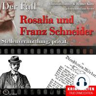 Stellenvermittlung privat - Der Fall Rosalia und Franz Schneider