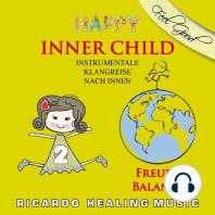 Inner Child - Instrumentale Klangreise nach Innen, Vol. 2