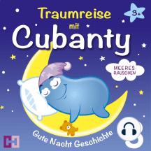 Meeresrauschen - Gute Nacht Geschichte: Traumreise mit Cubanty - Teil 3