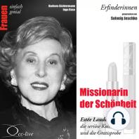 Missionarin der Schönheit - Estée Lauder, die seriöse Kosmetik und die Gratisprobe