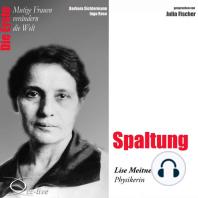 Spaltung - Die Physikerin Lise Meitner