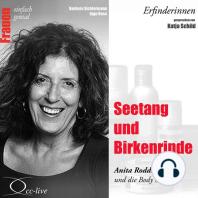 Seetang und Birkenrinde - Anita Roddick und die Body Shops
