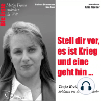 Stell dir vor, es ist Krieg und eine geht hin... Die Bundeswehr-Soldatin Tanja Kreil