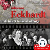 Tod eines Schokoladenkönigs - Der Fall Adrienne Eckhardt