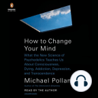 Libro de audio, How to Change Your Mind: What the New Science of Psychedelics Teaches Us About Consciousness, Dying, Addiction, Depression, and Transcendence - Escuche libros de audio gratis con una prueba gratuita.