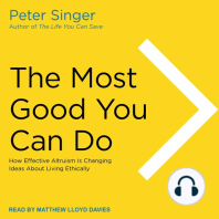 The Most Good You Can Do: How Effective Altruism Is Changing Ideas About Living Ethically