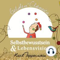 Selbstbewusstsein und Lebensvision - Golden Classics