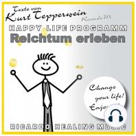Reichtum erleben (Happy Life Programm) [Texte von Kurt Tepperwein]