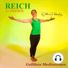 Reich im Inneren (Geführte Meditationen)