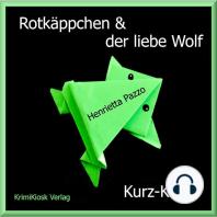 Rotkäppchen & der liebe Wolf - Kurzkrimi