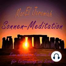 Sonnen-Meditation: Eine meditative Fantasie-Reise für Entspannung und Schutz