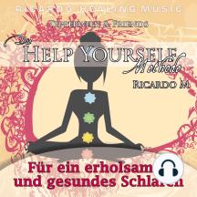 Tepperwein & Friends: Die Help Yourself Methode (Für ein erholsames und gesundes Schlafen)