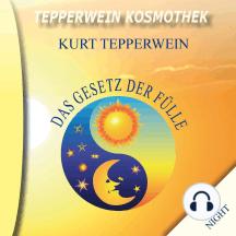 Tepperwein Kosmothek: Das Gesetz der Fülle (Night & Day)