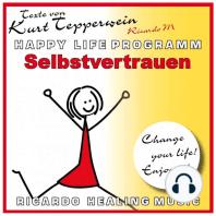 Selbstvertrauen (Happy Life Programm) [Texte von Kurt Tepperwein]