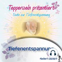 Tepperwein präsentiert: Tiefenentspannung (Texte zur Tiefenentspannung)