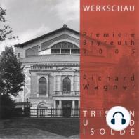 Tristan und Isolde - Werkschau Bayreuth 2005