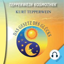 Tepperwein Kosmothek: Das Gesetz des Glücks (Day & Night)