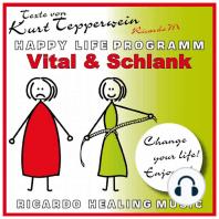 Vital und schlank (Happy Life Programm) [Texte von Kurt Tepperwein]