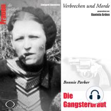 Verbrechen und Morde - Die Gangsterbraut (Bonnie Parker)