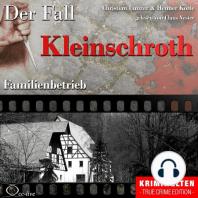 Truecrime - Familienbetrieb (Der Fall Kleinschroth)