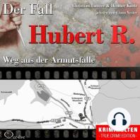 Truecrime - Weg aus der Armutsfalle (Der Fall Hubert R.)