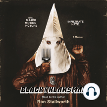Black Klansman: Race, Hate, and the Undercover Investigation of a Lifetime: A Memoir