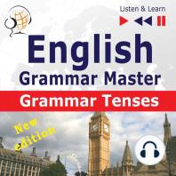 English Grammar Master: Grammar Tenses: New Edition: Intermediate / Advanced Level: B1-C1
