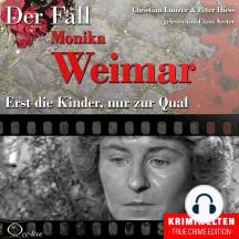 Truecrime - Erst die Kinder, nur zur Qual (Der Fall Monika Weimar)
