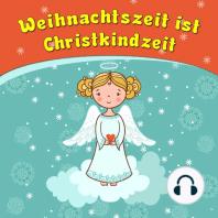 Weihnachtszeit ist Christkindzeit