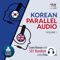 Korean Parallel Audio - Learn Korean with 501 Random Phrases using Parallel Audio - Volume 1