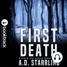 First Death (Booktrack Edition): A Seventeen Series Short Story