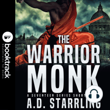 The Warrior Monk (Booktrack Edition): A Seventeen Series Short Story