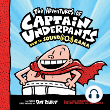 The Adventures of Captain Underpants: Captain Underpants, Book 1