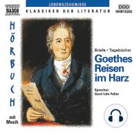 Goethes Reisen im Harz