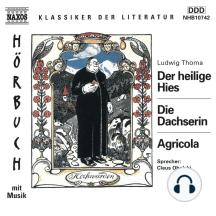 Der Heilige Hies / Die Dachserin / Agricola
