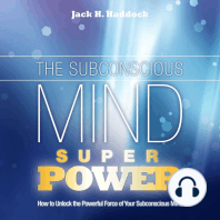The Subconscious Mind Superpower: How to Unlock the Powerful Force of Your Subconscious Mind